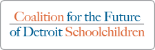 Coalition for the Future of Detroit Schoolchildren